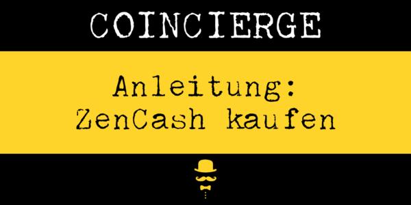 Anleitung: ZenCash kaufen und verkaufen (ZEN) | Coincierge.de