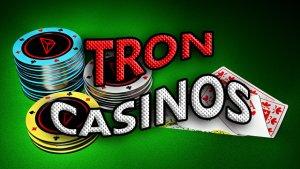 TRON Casinos